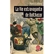 VIE EXTRAVAGANTE DE BALTHAZAR (LA)
