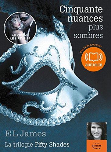 Cinquante Nuances Plus Sombres - La Trilogie Fifty Shades Volume 2: Livre Audio 2 CD MP3 French Edition