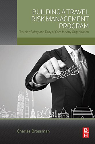 Download Building a Travel Risk Management Program: Traveler Safety and Duty of Care for Any Organization Pdf