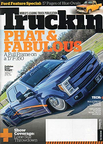 TODAYS TRUCKIN 2018 Magazine FORD FEATURE SPECIAL: 17 PAGES OF BLUE OVALS Show Coverage: Lone Star Throwdown FULL FRAME ON A 2017 F-350 Fullsize Four-Banger-Chevy's 310hp 2.7L I-4; 1994 TOYOTA T100 (Best Selling Full Size Truck 2019)