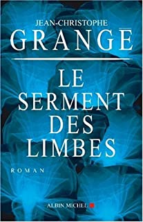 Le serment des limbes : roman, Grangé, Jean-Christophe