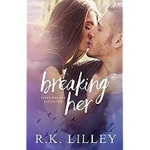 Breaking Her (Love is War Book 2)