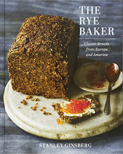 The Rye Baker: Classic Breads from Europe and America (Bread Rye Baking)