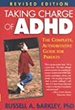 img - for Taking Charge of ADHD: The Complete, Authoritative Guide for Parents (Revised Edition) book / textbook / text book