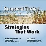 Seasonal Timing Strategies That Work | Brett Machtig,Josh Gronholz