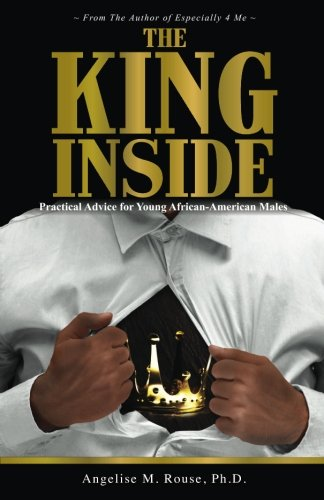 Search : The King Inside: Practical Advice for Young African-American Males