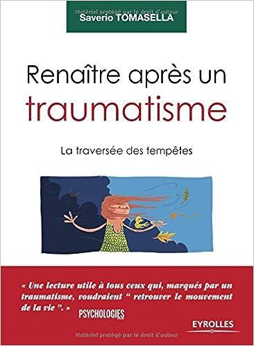 Livre gratuits en ligne Renaître apres un traumatisme : La traversée des tempêtes pdf, epub ebook