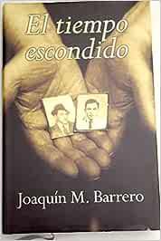 EL TIEMPO ESCONDIDO: Amazon.es: Barrero, Joaquín M.: Libros