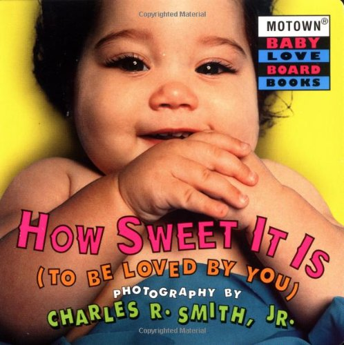Download Motown: How Sweet It is to Be Loved by You - Book #3 (Motown Baby Love Board Books, 3) PDF