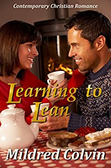 Learning to Lean: Contemporary Christian Romance by [Colvin, Mildred]