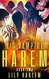 His Vampire Harem Book Two: Harem Paranormal Romance (Gay)