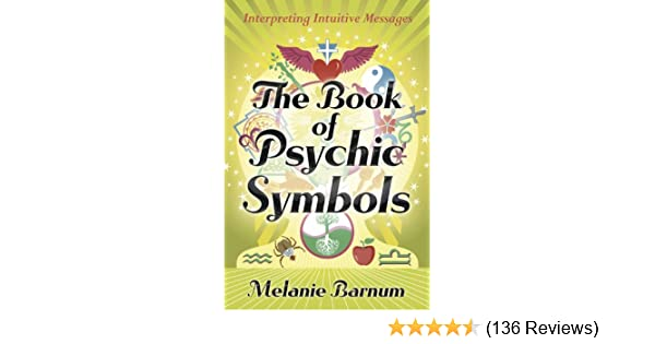 Amazon the book of psychic symbols interpreting intuitive amazon the book of psychic symbols interpreting intuitive messages ebook melanie barnum kindle store fandeluxe Gallery