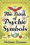 The Book of Psychic Symbols: Interpreting Intuitive Messages