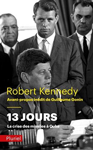 13 jours, la crise des missiles à Cuba (Pluriel) (French Edition)