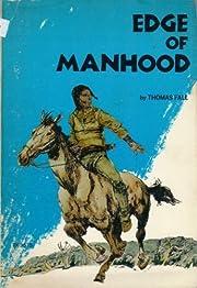 Edge of manhood by Thomas Fall (1964-05-03)