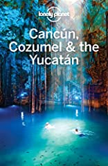 Lonely Planet: The world's leading travel guide publisher        Lonely Planet Cancun, Cozumel & the Yucatan is your passport to the most relevant, up-to-date advice on what to see and skip, and what hidden discoveries await you. M...