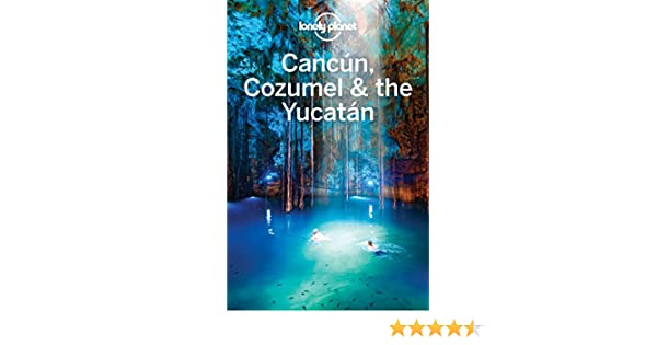 Lonely Planet Cancun, Cozumel & the Yucatan (Travel Guide) (English Edition) eBook: Lonely Planet, John Hecht, Lucas Vidgen: Amazon.es: Tienda Kindle