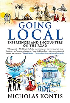 Going Local: Experiences and Encounters on the Road by [Kontis, Nicholas]