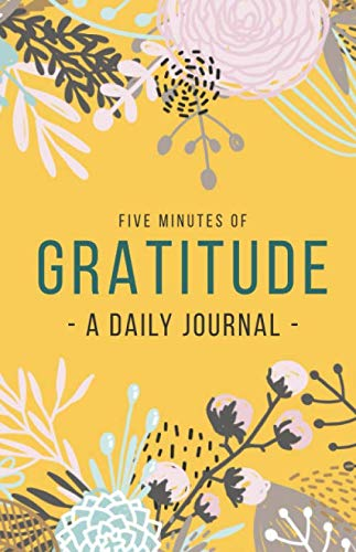 Five Minutes of Gratitude - A Daily Journal: Starting and ending every day with gratitude - a daily dot grid journal that helps you celebrate the best part of your day. (The Five Minute Journal By Intelligent Change)