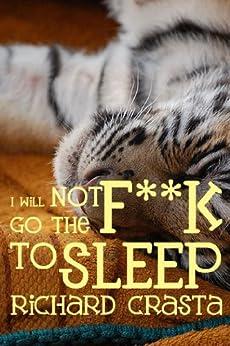 I Will NOT Go the F**k to Sleep by [Crasta, Richard]