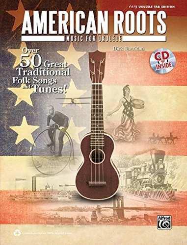 - American Roots Music for Ukulele: Over 50 Great Traditional Folk Songs & Tunes!, Book & CD (Easy Ukulele Tab Edition)