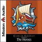 The Heroes: Greek Fairytales for My Children | Charles Kingsley