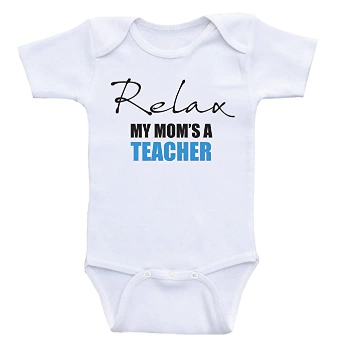 Heart Co Designs Teacher Baby Clothes Relax My Mom's A Teacher Mom Baby Onesies