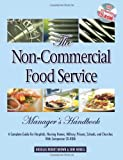 img - for The Non-Commercial Food Service Manager's Handbook: A Complete Guide for Hospitals, Nursing Homes, Military, Prisons, Schools, And Churches With Companion CD-ROM book / textbook / text book