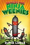 Beware the Ninja Weenies: And Other Warped and Creepy Tales (Weenies Stories)