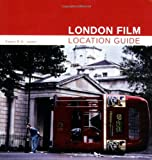 London Film Location Guide, Simon James, 0713490624