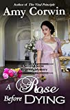A Rose Before Dying (A Second Sons Inquiry Agency Regency Mystery Book 2)