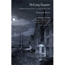 Defying Empire: Trading with the Enemy in Colonial New York