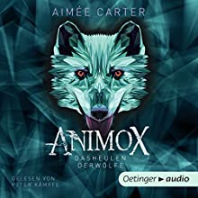 Animox: Das Heulen der Wölfe (Animox 1) Hörbuch von Aimée M. Carter Gesprochen von: Peter Kämpfe
