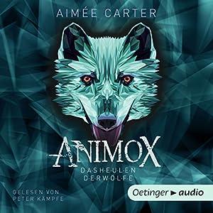 Animox: Das Heulen der Wölfe (Animox 1) Hörbuch