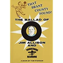 That Brant County Sound!: The Ballad of Jim Allison and Thunderbird Recording