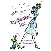 Enchanted, Inc.: A Novel | Shanna Swendson