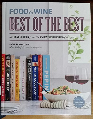 FOOD & WINE BEST OF THE BEST THE BEST RECIPES FROM THE 25 BEST COOKBOOKS OF THE YEAR VOL 15