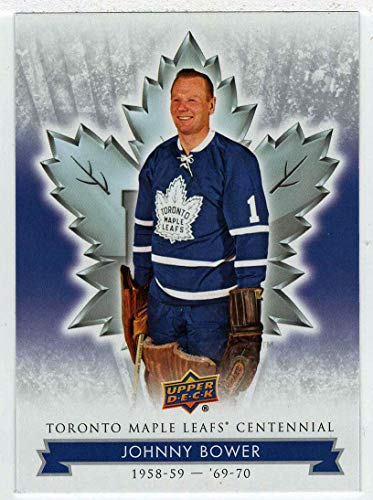 Johnny Bower (Hockey Card) 2017-18 Toronto Maple Leafs Centennial # 4 Mint