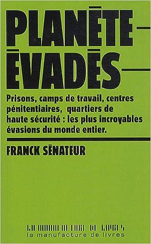 Read Planète évadés : 20 histoires extraordinaires d'évasions en France et dans le monde entier pdf