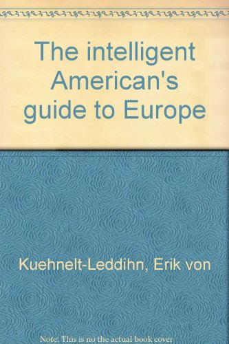 The intelligent American's guide to Europe