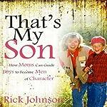That's My Son | Rick Johnson