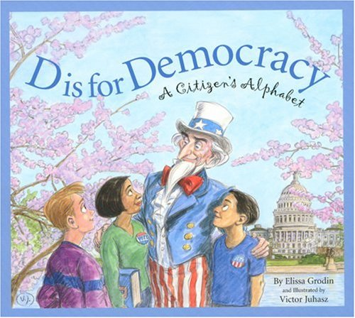 D Is for Democracy: A Citizen's Alphabet (Sleeping Bear Alphabets)
