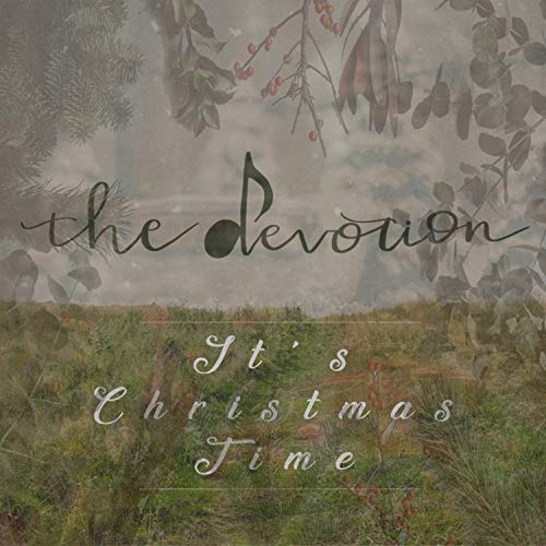 The Devotion - It's Christmas Time 2018