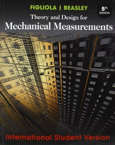 Theory and Design for Mechanical Measurements (International Student Version) by Figliola, Richard S., Beasley, Donald E. (2013) Paperback