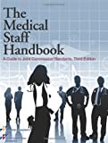 The Medical Staff Handbook : A Guide to Joint Commission Standards, Joint Commission, 1599405458