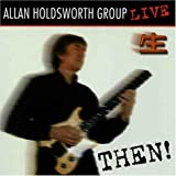Then! Live in Tokyo by Allan Holdsworth (2005-05-06)