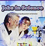 Jobs in Science: Solve Problems Involving Measurement and Estimation (Math Masters: Measurement and Data)