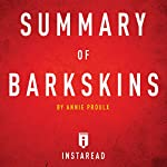 Summary of Barkskins: by Annie Proulx: Includes Analysis |  Instaread