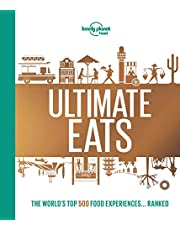 Lonely Planet's Ultimate Eats 1st Ed.: 1st Edition