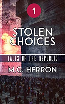 Episode 1: Stolen Choices (Tales of the Republic) by [Herron, M.G.]